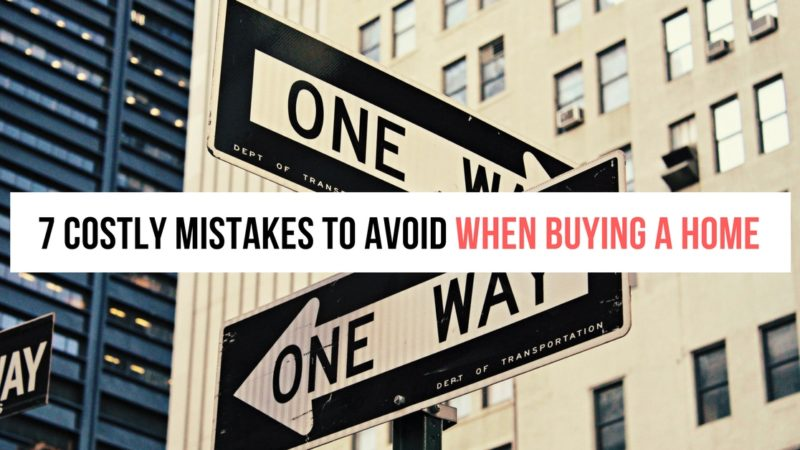 7 COSTLY MISTAKES BUYERS CAN MAKE IN A BUYERS MARKET…